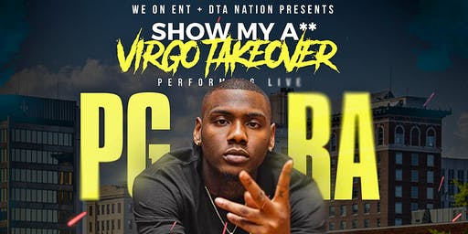 Show my a** Virgo Takeover PG RA performing LIVE!!