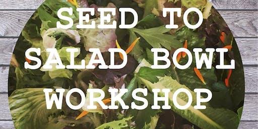 Seed to Salad Bowl Workshop