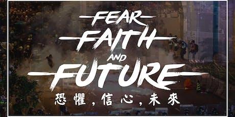 Fear, Faith, and Future   Faith Family Church   ENGLISH SPEAKING CHURCH IN TSEUNG KWAN O  tickets