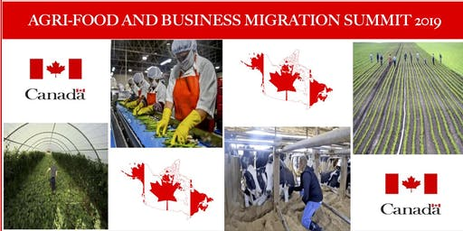 AGRI-FOOD and Business Migration Business Summit NOV 2019 in Canada