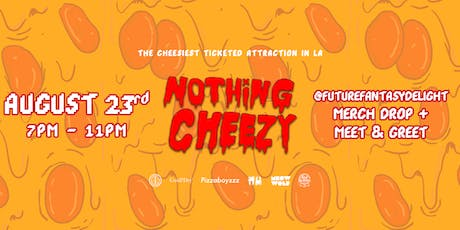 Nothing Cheezy ft Future Fantasy Delight Merch Drop & Meow Wolf Documentary tickets