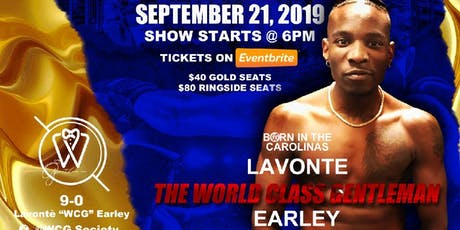 """LaVonte' """"WCG"""" Earley Live Pro Boxing Event 9/21/19 tickets"""