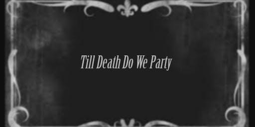 Till Death Do We Party