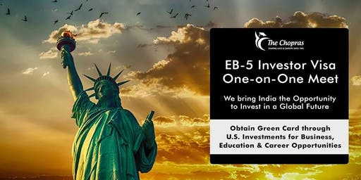 EB5 Investor-Visa One On One Meet By The Chopras