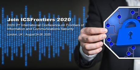 2020 2nd International Conference on Frontiers of Information and Communications Security (ICSFrontiers 2020) tickets