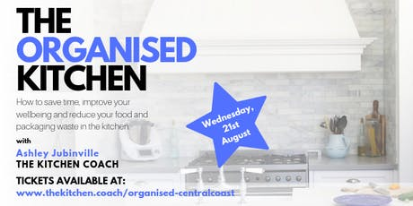 The Organised Kitchen - Central Coast tickets