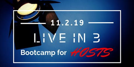 """LIVE IN 3"" Bootcamp for Hosts tickets"