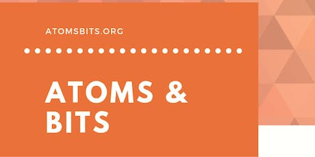 Atoms & Bits tickets