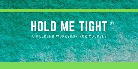 Hold Me Tight®: A Workshop for Couples tickets