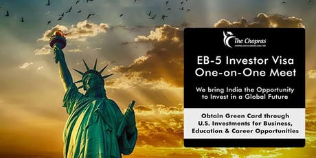 EB5 Investor-Visa One On One Meet By The Chopras tickets
