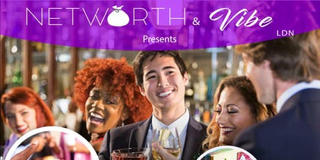 Networth & Vibe - Londons Premier Networking Event tickets