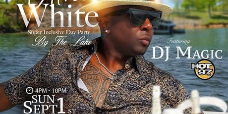Ultra White: An all Inclusive End of Summer River front event | DJ Magic tickets