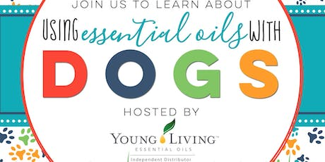 Using Essential Oils with Dogs tickets