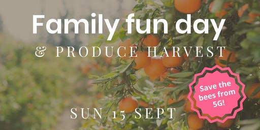 Family Fun Day & Harvest ~ Save The Bees From 5G (fundraiser)