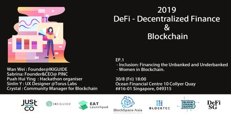 Inclusion: Financing the Unbanked and Underbanked & Women in Blockchain tickets