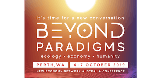 Beyond Paradigms: The NENA (New Economy Network Australia) 2019 Conference