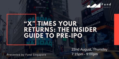'X' Times Your Returns: The Insider Guide to Pre-IPO tickets