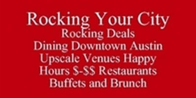 Rocking Deals Dining Downtown Austin Save Half-Off Food & Drink Upscale Venues Happy Hours $-$$ Restaurants Buffets and Brunch Living in Austin or Visiting UT Places to Dine Outclass the Competition