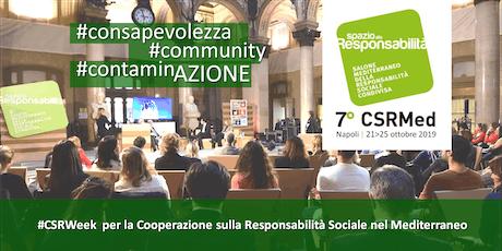 7° CSRMed | Salone Mediterraneo della Responsabilità Sociale Condivisa biglietti
