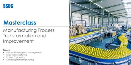 SSCG Manufacturing Process Transformation and Improvement Masterclass tickets