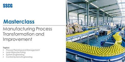 SSCG Manufacturing Process Transformation and Improvement Masterclass