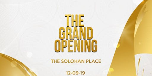 The Grand Opening - Solohan Place