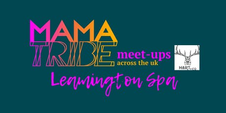Mama Tribe Meet-up Leamington Spa tickets