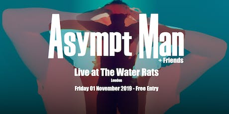 Asympt Man + Friends - Live at The Water Rats tickets