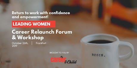 Leading Women - Career Relaunch Forum & Workshop  tickets