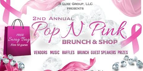 Pop N Pink II:Breast Cancer  Brunch & Shop tickets