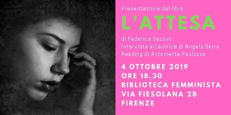 """Presentazione del libro """"L'attesa"""" di Federica Sazzini biglietti"""