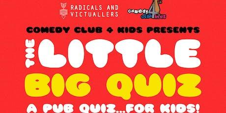 The LITTLE big quiz  tickets