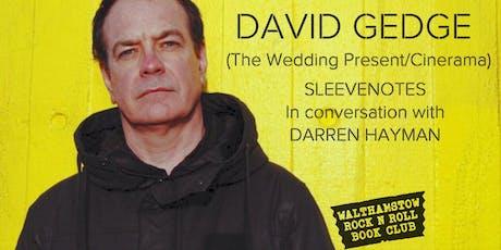 David Gedge: Sleevenotes in conversation with Darren Hayman tickets