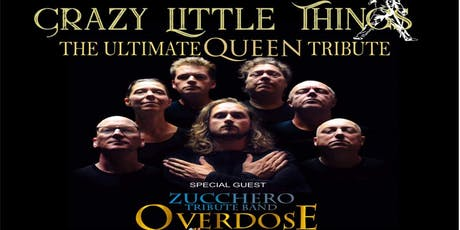Crazy Little Things: The Ultimate Queen Tribute & Overdose D Amore tickets