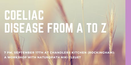 Coeliac Disease from A to Z: A Workshop with Naturopath Niki Cleuet tickets
