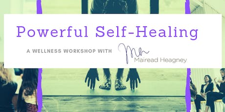 Powerful Self-Healing: A Wellness Workshop with Mairead Heagney tickets