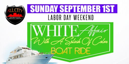 WHITE AFFAIR Boat Ride LABOR DAY WEEKEND Sunday Sept 1st