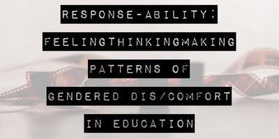 Response-ability: feelingthinkingmaking patterns of gendered dis/comfort in education