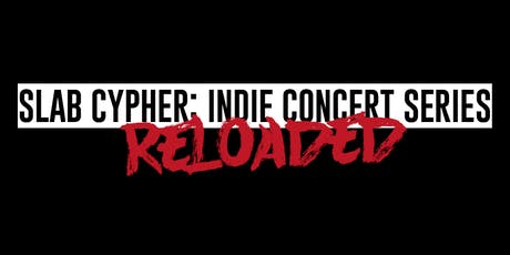 Slab Cypher RELOADED tickets