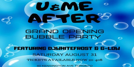 U&ME AFTER GRAND OPENING BUBBLE PARTY tickets