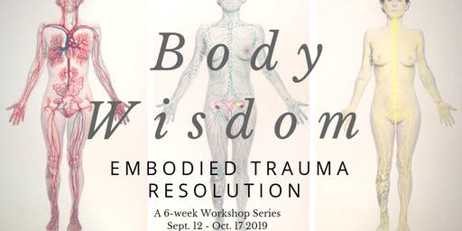Body Wisdom: Women's Embodied Trauma Resolution Workshop