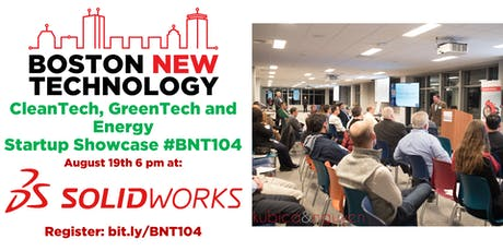 Boston New Technology CleanTech, GreenTech and Energy Startup Showcase #BNT104 tickets