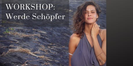 Erwecke deine Weiblichkeit & werde Schöpferin - Workshop Zürich Tickets