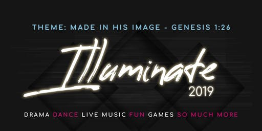 Illuminate 2019 : Made in His Image