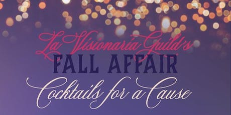 La Visionaria's Fall Affair - Cocktails for a Cause tickets
