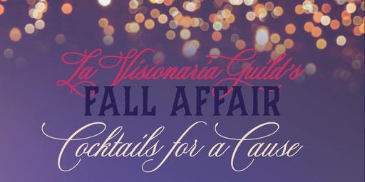 La Visionaria's Fall Affair - Cocktails for a Cause