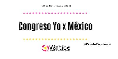Congreso Yo x México *Asistencia obligatoria