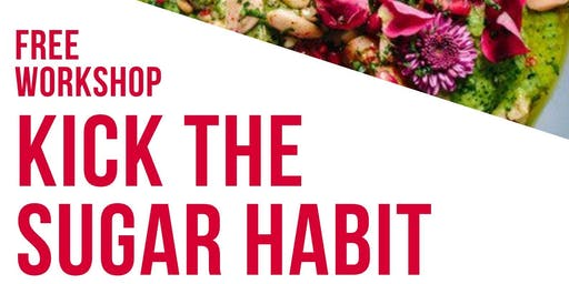 Kick The Sugar Habit (Free Workshop)