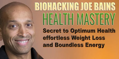 BIOHACKING HEALTH MASTERY LONDON tickets