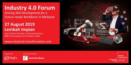 Industrial Transformation ASIA-PACIFIC 2019: Industry 4.0 Forum in Kota Kinabalu! tickets